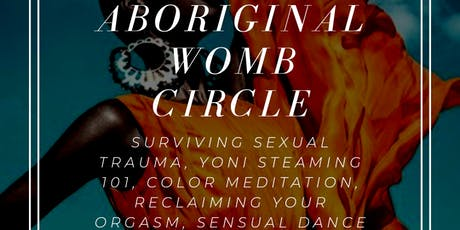 Aboriginal Womb Circle: Sacral Chakra tickets