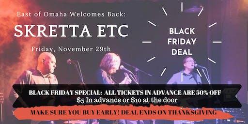 East of Omaha Presents: Black Friday w/ Skretta Etc