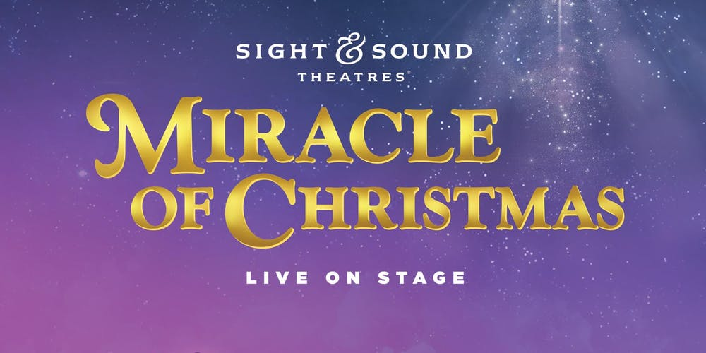Sight And Sound Miracle Of Christmas.Miracle Of Christmas Show Lancaster Pa Tour From Baltimore