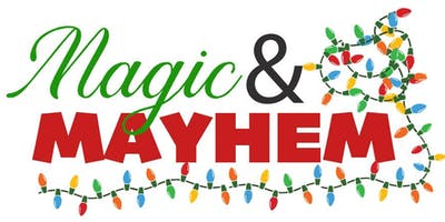 Magic and Mayhem - A Holiday Art Event