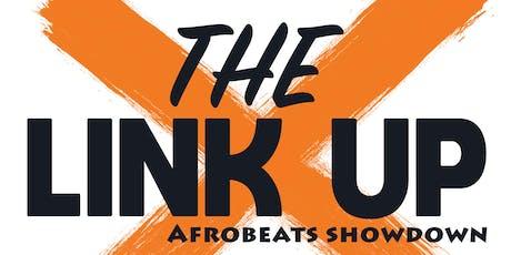 The Link Up - Afrobeats Showdown tickets