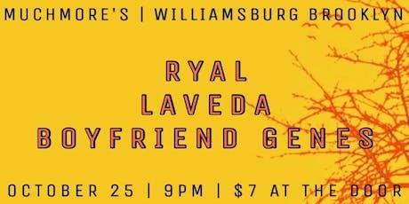 RYAL, Laveda & Boyfriend Genes at Muchmore's Halloween Bash Friday Oct 25th tickets