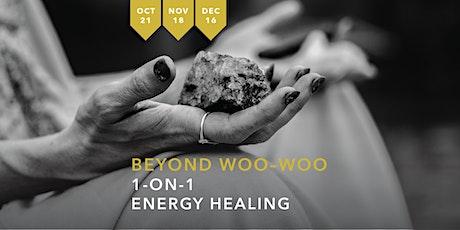 Beyond Woo Woo: 1-on-1 Energy Healing tickets