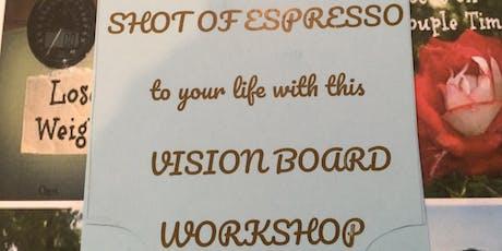 A Shot of Espresso Vision Board Workshop tickets