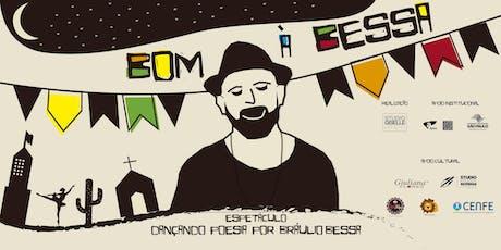 Bom à Bessa - Dançando Poesias por Bráulio Bessa 01/12 ingressos