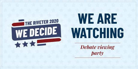 WE ARE WATCHING Debate Viewing Party with The Riveter Denver tickets
