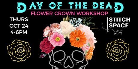 DAY OF THE DEAD FLOWER CROWN WORKSHOP tickets
