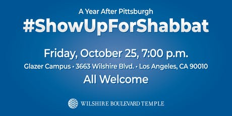A Year After Pittsburgh: Show Up For Shabbat tickets