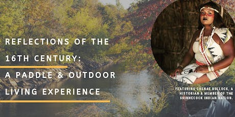 Reflections of the 16th Century: Paddle & Outdoor Living Experience tickets