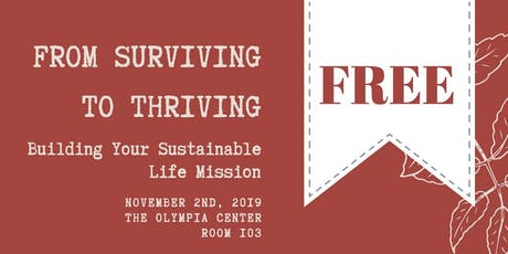 From Survivng to Thriving - Building a Sustainable Life Mission tickets