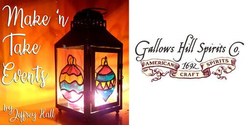 Make N Take Event - Stained Glass Christmas Lanterns - Gallows Hill Spirits