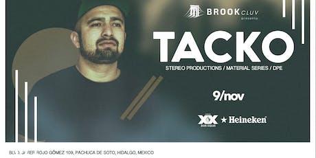 Brook Cluv presenta: TACKO [Stereo productions/ Material Series/ DPE] boletos