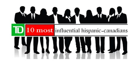 "13th annual edition of TD's ""10 most influential Hispanic Canadians"" tickets"