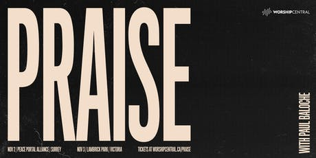 PRAISE / With Paul Baloche / Victoria tickets
