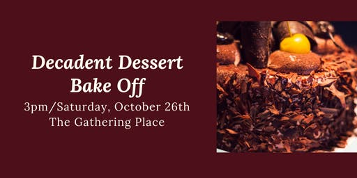 Decadent Dessert Bake Off