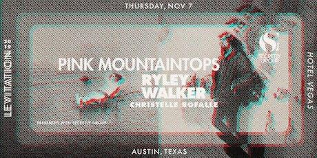 PINK MOUNTAINTOPS • RYLEY WALKER • & MORE