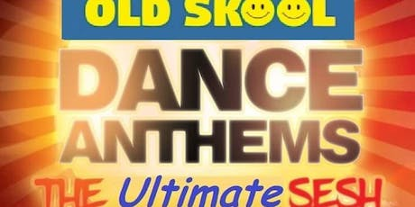 Old Skool Dance Anthems Party tickets