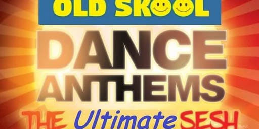 Old Skool Dance Anthems Party