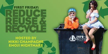 First Friday: Reduce, Reuse, Recycle tickets
