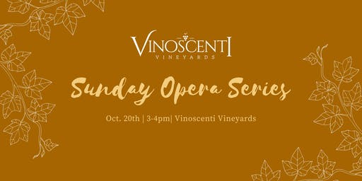 Sunday Opera Series at Vinoscenti Vineyards