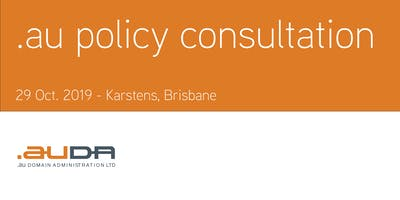 .au Policy Consultation October 2019 - Brisbane