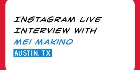INTERVIEW: Instagram Live w/ Mei Makino tickets