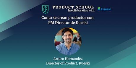 Como se crean productos con PM Director de Kueski  tickets