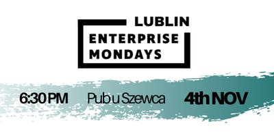 Lublin Enterprise Mondays #2