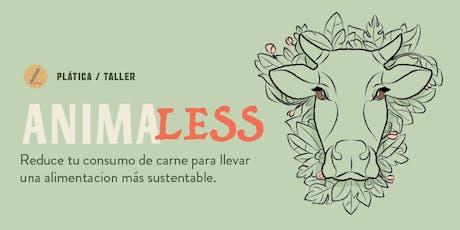 AnimaLess / Reduce tu consumo de carne boletos