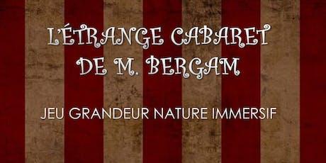 L'étrange cabaret de Monsieur Bergam billets