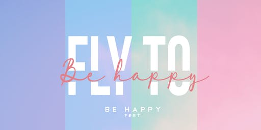 Be Happy Fest l Fly To Be Happy Medellín