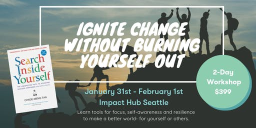 Ignite Change Without Burning Yourself Out: Google's mindful leadership training