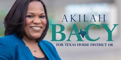 Akilah Bacy for Texas House District 138 Fund Raising Dinner tickets