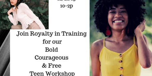 Bold. Courageous. and Free Teen Workshop