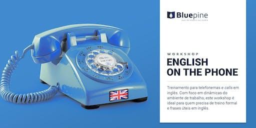 WORKSHOP English on the Phone – Falar ao telefone/calls em inglês