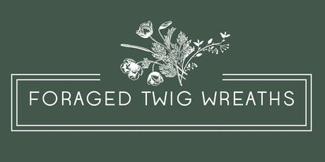 Foraged Twig Wreaths tickets