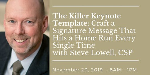 The Killer Keynote Template: Craft a Signature Message that Hits a Home Run Every Single Time!