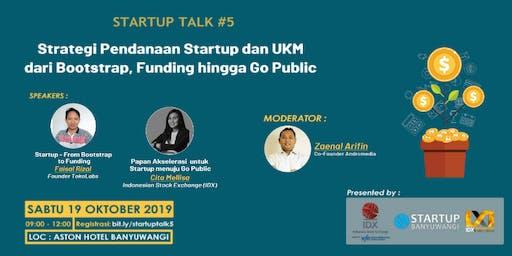 Startup Talk #5 Strategi Pendanaan Startup dan UKM dari Bootstrap, Funding hingga Go Public