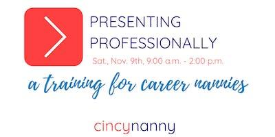 CincyNanny Training | Presenting Professionally | Nov 2019