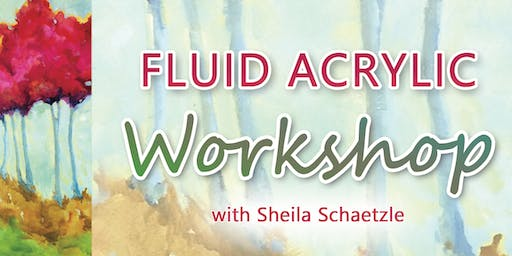 Fluid Acrylic Workshop with Sheila Schaetzle