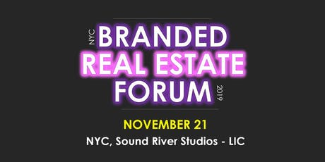 NYC BRANDED REAL ESTATE FORUM tickets
