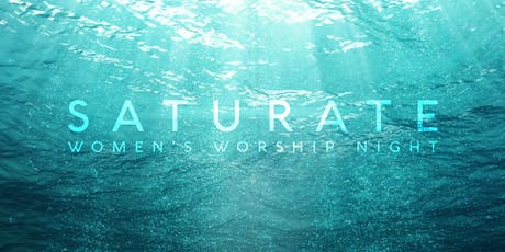 Saturate: Women's Worship Event tickets