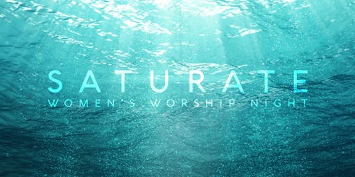 Saturate: Women's Worship Event