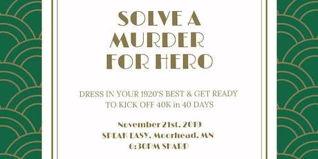 Murder Mystery Dinner- Solve a Murder for HERO tickets