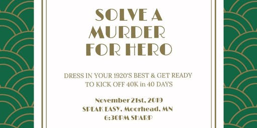 Murder Mystery Dinner- Solve a Murder for HERO