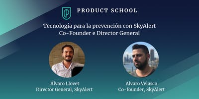 Tecnología para la prevención con SkyAlert Co-Founder e Director General