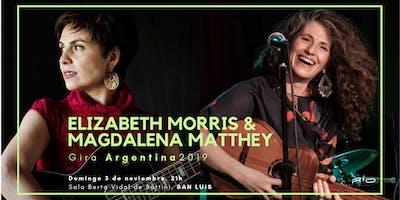 Magdalena Matthey & Elizabeth Morris en San Luis