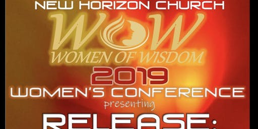 """WOW 2019 WOMEN'S CONFERENCE """"RELEASE: FREEDOM FROM BONDAGE"""""""