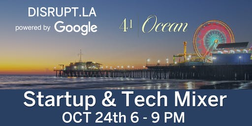 Silicon Beach Disrupt LA Tech Mixer powered by Google