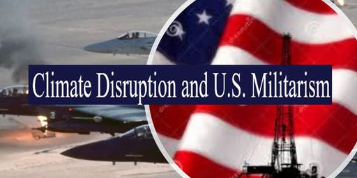 Climate Disruption and U.S. Militarism